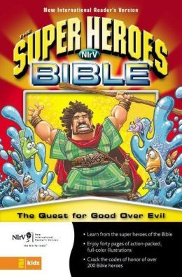 The Super Heroes Bible: The Quest for Good Over Evil