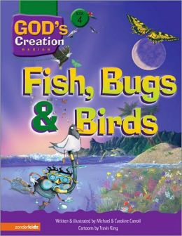 Fish, Bugs and Birds (God's Creation Series #4)