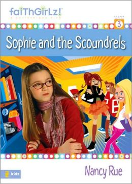 Sophie and the Scoundrels (Faithgirlz!: The Sophie Series #3)