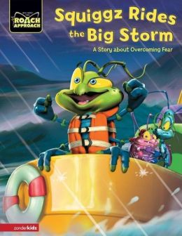 Squiggz Rides the Big Storm: A Story about Overcoming Fear