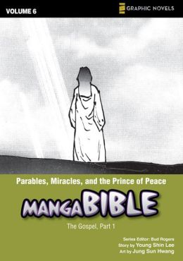 Parables, Miracles, and the Prince of Peace: The Gospel, Part 1