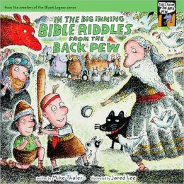 In the Big Inning... Bible Riddles from the Back Pew