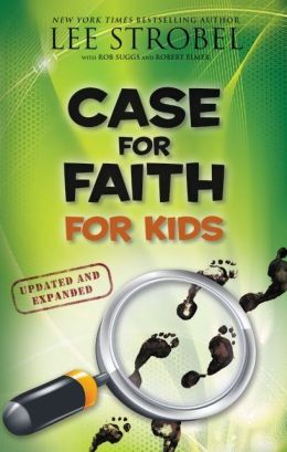 The Case for Faith for Kids, Updated and Expanded