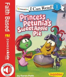 Princess Petunia's Sweet Apple Pie / VeggieTales / I Can Read!