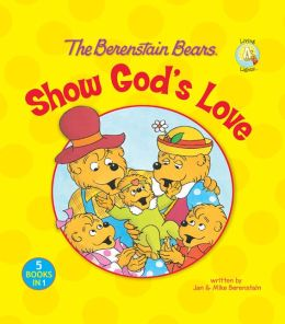 The Berenstain Bears Show God's Love
