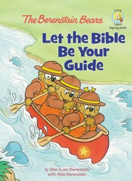 Let the Bible Be Your Guide (Berenstain Bears Series)