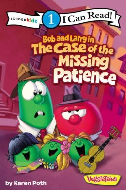 Bob and Larry in the Case of the Missing Patience (VeggieTales Series: I Can Read!)