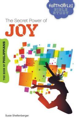 The Secret Power of Joy: The Book of Philippians