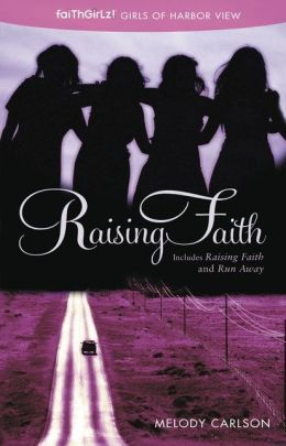 Raising Faith (Faithgirlz!: Girls of 622 Harbor View Series)
