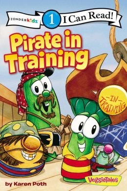 Pirate in Training (VeggieTales Series: I Can Read!)