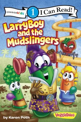 LarryBoy and the Mudslingers (VeggieTales Series: I Can Read!)