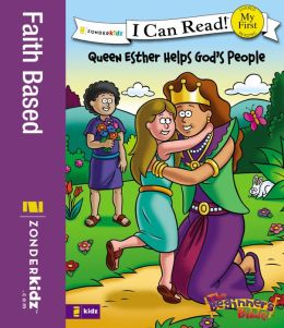 Queen Esther Helps God's People: Formerly titled Esther and the King