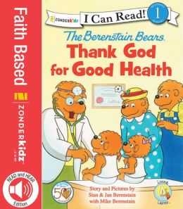 READ and HEAR edition: Berenstain Bears, Thank God for Good Health