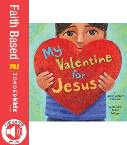 READ and HEAR edition: My Valentine for Jesus