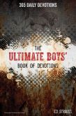 Book Cover Image. Title: The Ultimate Boys' Book of Devotions:  365 Daily Devotions, Author: Ed Strauss