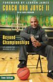 Book Cover Image. Title: Beyond Championships Teen Edition:  A Playbook for Winning at Life, Author: Dru Joyce II