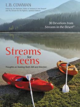 Streams for Teens: Thoughts on Seeking God's Will and Direction