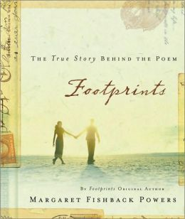 Footprints: The True Story Behind the Poem that Inspired Millions