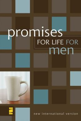 Promises for Life for Men: from the New Men's Devotional Bible