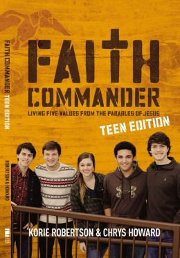 Faith Commander Teen Edition: Living Five Values from the Parables of Jesus