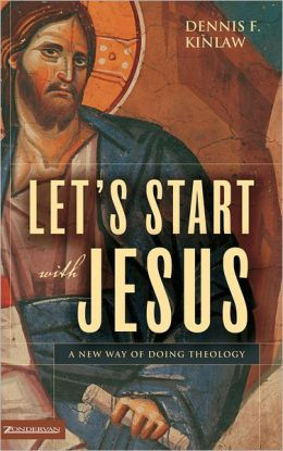 Let's Start with Jesus: A New Way of Doing Theology