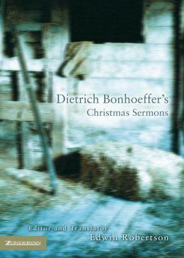 Dietrich Bonhoeffer's Christmas Sermons