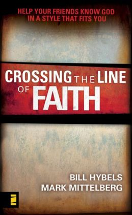 Crossing the Line of Faith: Help Your Friends Know God in a Style That Fits You