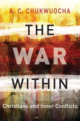 The War Within: Christians and Inner Conflicts