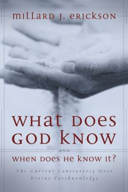 What Does God Know and When Does He Know It?: The Current Controversy over Divine Foreknowledge