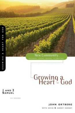 1 and 2 Samuel: Growing a Heart for God