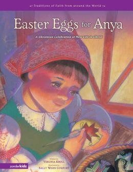 Easter Eggs for Anya: A Ukrainian Celebration of New Life in Christ
