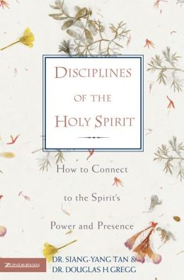 Disciplines of the Holy Spirit: How to Connect to the Spirit's Power and Presence