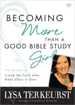 Becoming More Than a Good Bible Study Girl Pack: Living the Faith after Bible Class Is Over