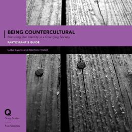 Being Countercultural Participant's Guide with DVD: Restoring Our Identity in a Changing Society