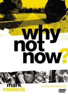 Why Not Now? A DVD Study: You Don't Have to 'Grow Up' to Follow Jesus