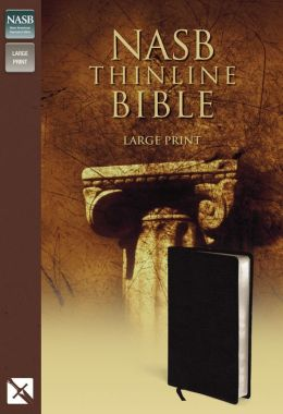 NASB Thinline Bible, Large Print: New American Standard Bible