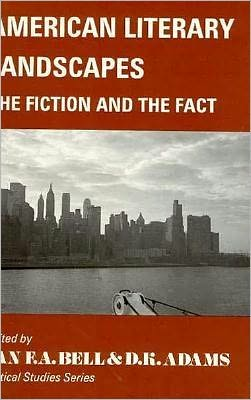 American Literary Landscapes: The Fiction and the Fact