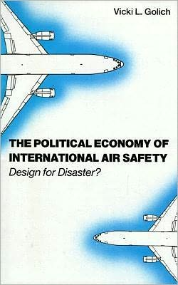 Political Economy of International Air Safety: Design for Disaster?