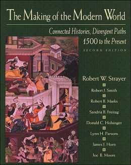 The Making of the Modern World: Connected Histories, Divergent Paths 1500 to the Present
