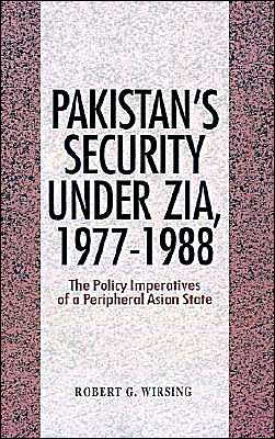 Pakistan's Security Under Zia, 1977-1988