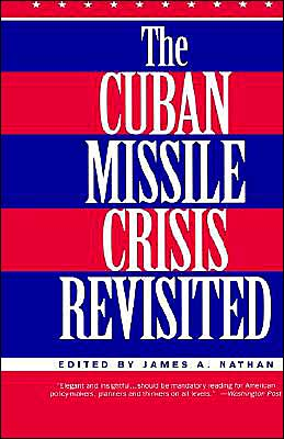 The Cuban Missile Crisis Revisited