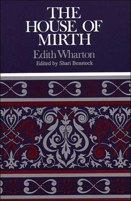 The House of Mirth (Case Studies in Contemporary Criticism Series)