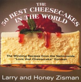 50 Best Cheesecakes in the World: The Winning Recipes from the Nationwide