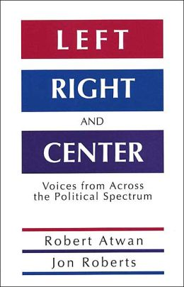 Left, Right and Center: Voices from across the Political Spectrum