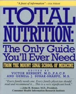 Total Nutrition: The Only Guide You'll Ever Need