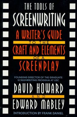 Tools of Screenwriting: A Writer's Guide to the Craft and the Elements of a Screenplay
