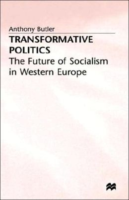 Transformative Politics: The Future of Socialism in Western Europe