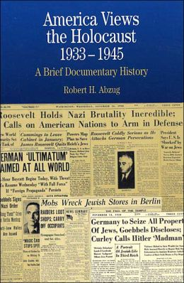 America Views the Holocaust, 1933-1945: A Brief Documentary History