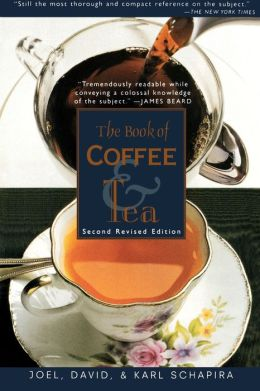 Book of Coffee and Tea: A Guide to the Appreciation of Fine Coffees, Teas, and Herbal Beverages