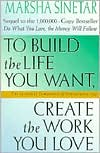 To Build the Life You Want, Create the Work You Love: The Spiritual Dimension of Entrepreneuring